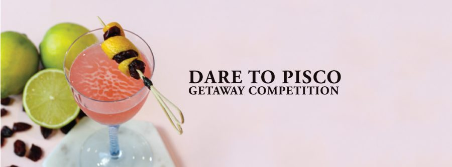 Dare to Pisco – Getaway Competition
